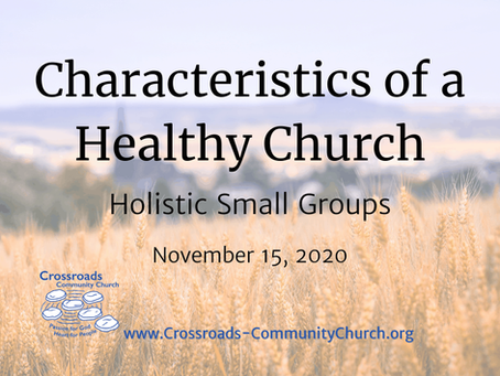 Characteristics of a Healthy Church: Holistic Small Groups