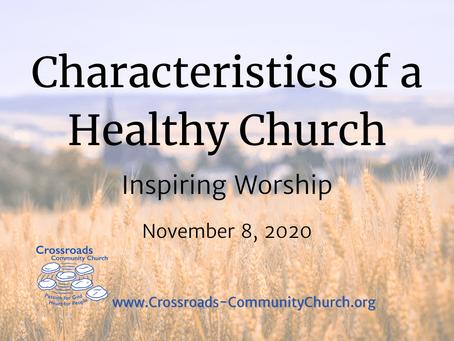 Characteristics of a Healthy Church: Inspiring Worship
