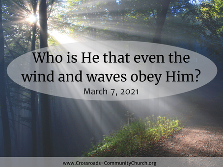 Who is He that even the wind and waves obey Him?