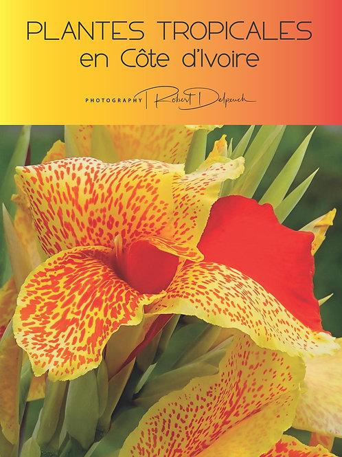 """Livre """"Plantes tropicales en Côte d'Ivoire"""""""