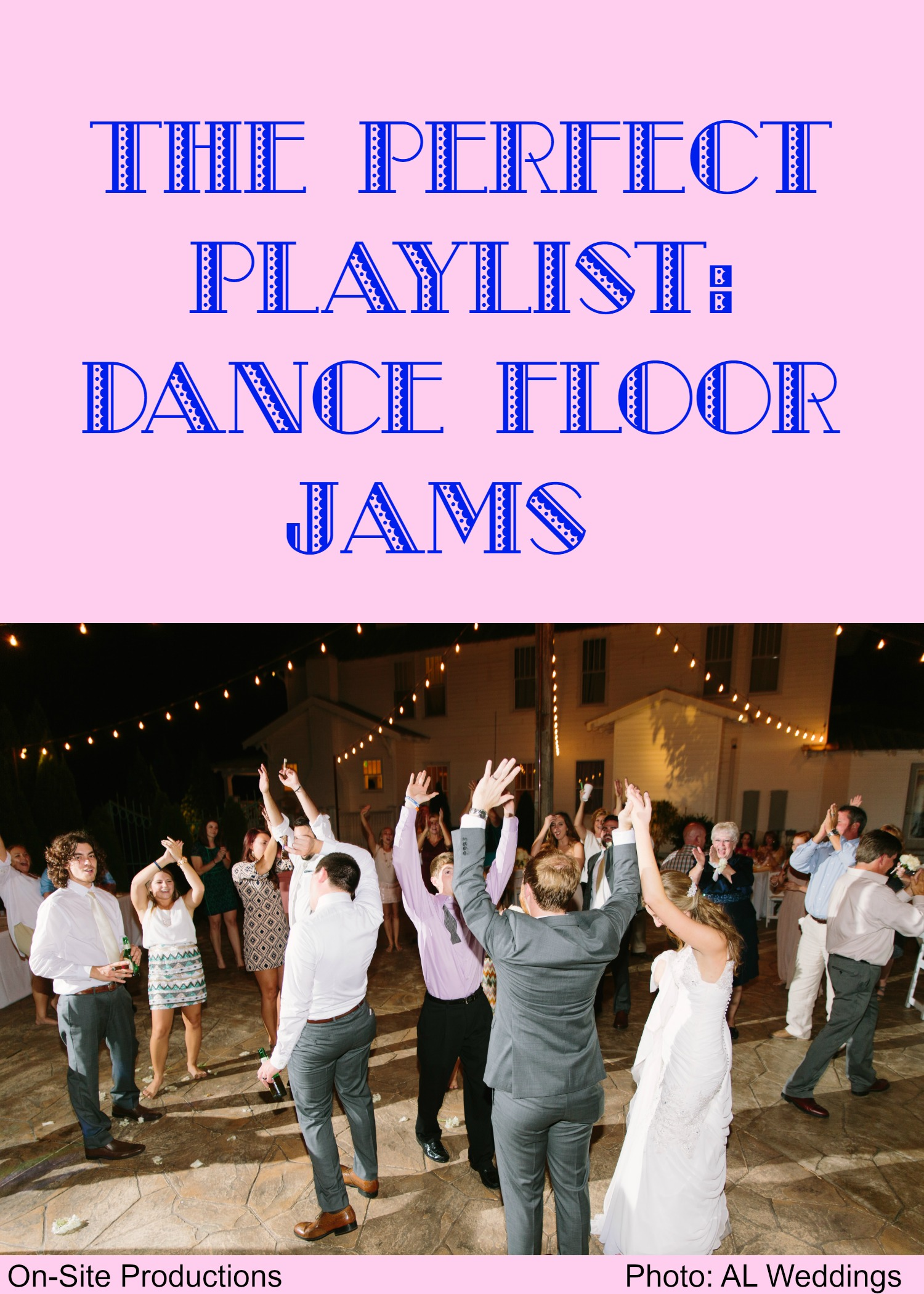 The Perfect Playlist: Dance Floor Jams | Wedding DJ, Wedding Lights ...