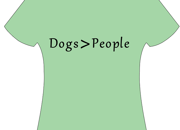 """""""DOGS > PEOPLE"""" T-SHIRT"""