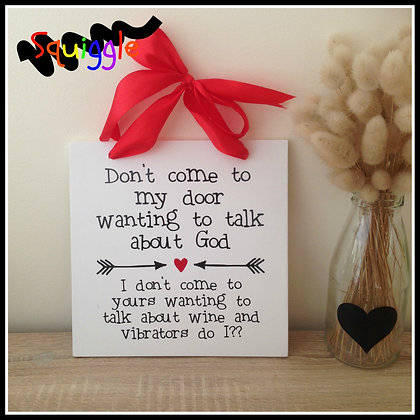 'Don't come to my door...' sign