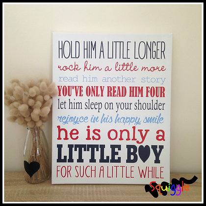 'Hold him a little longer' canvas