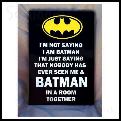'I'm not saying I am Batman' sign