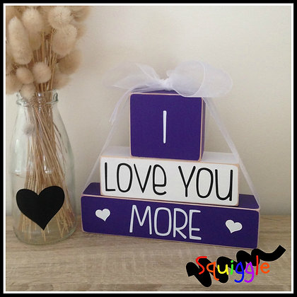 'I love you more' Block sets