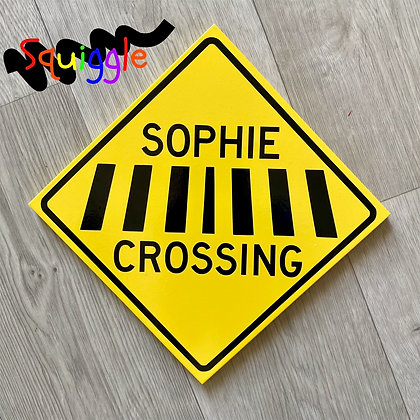 Personalised Road Crossing sign