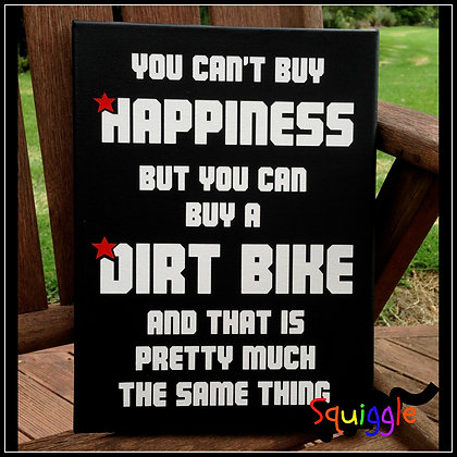 'You can't buy happiness' (Dirt Bike) sign