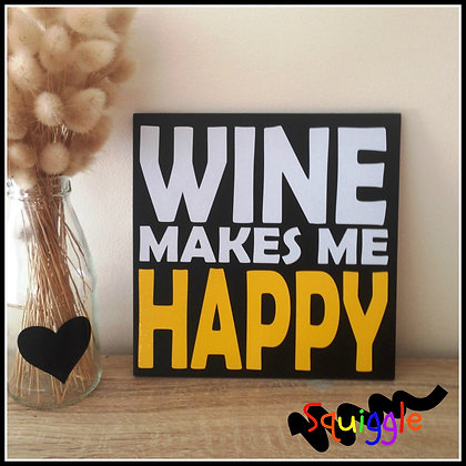 'Wine makes me Happy' sign