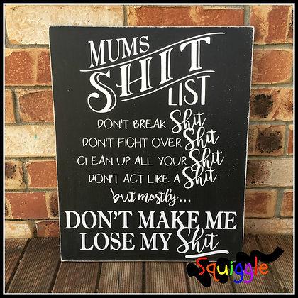 'Mum's shit list' sign