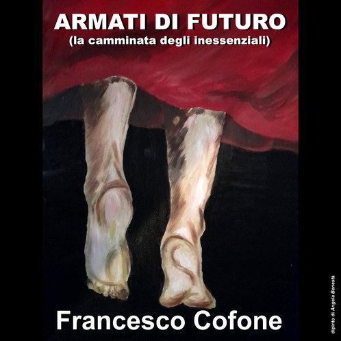 """FRANCESCO COFONE E IL SINGOLO """"ARMATI DI FUTURO"""""""