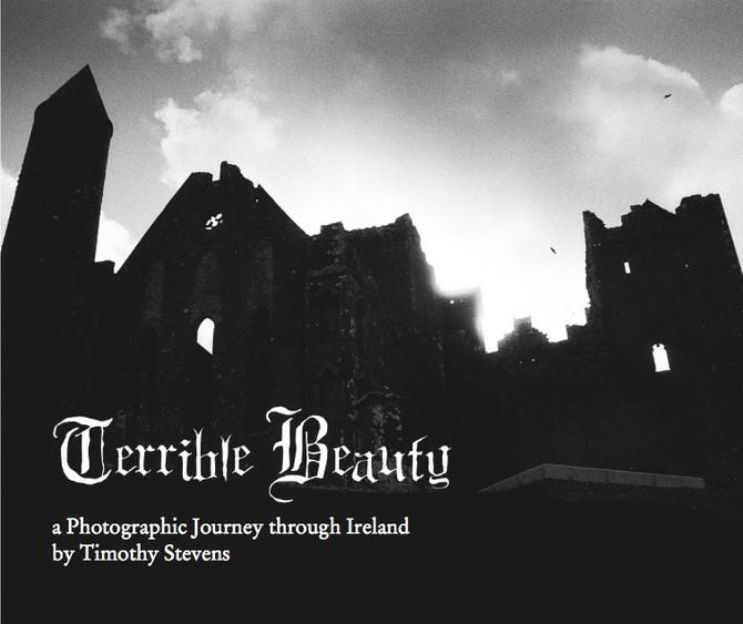 Terrible Beauty - a Photographic Journey Through Ireland