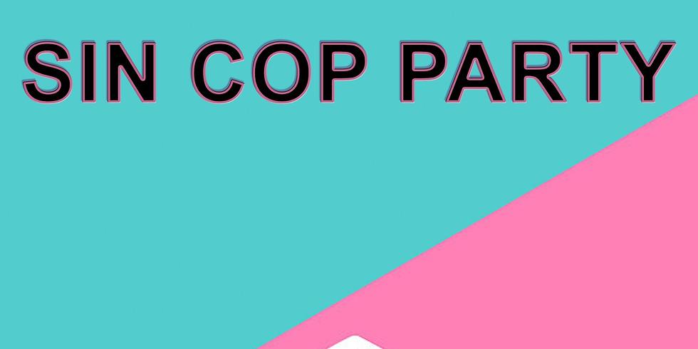 SIN COP PARTY