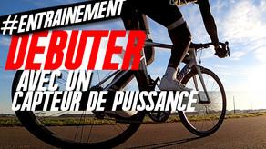 Débuter et s'entraîner en cyclisme avec un capteur de puissance : les bases