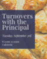 Turnovers with the Principal - September