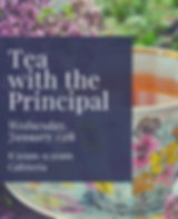 Tea with the Principal - January.png