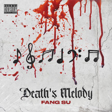 """""""Death's Melody""""  proving Fang Su to be one of the most cryptic and eerie rappers out there today."""
