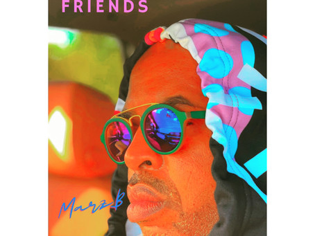 """Marzb features a phenomenal flow on the chilled-out atmospherics of """"Friends""""."""