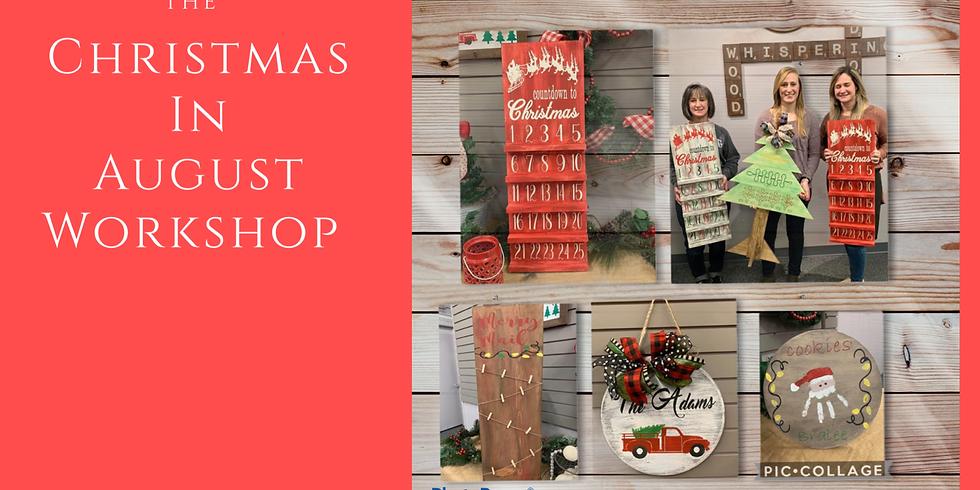 Christmas in August Workshop!