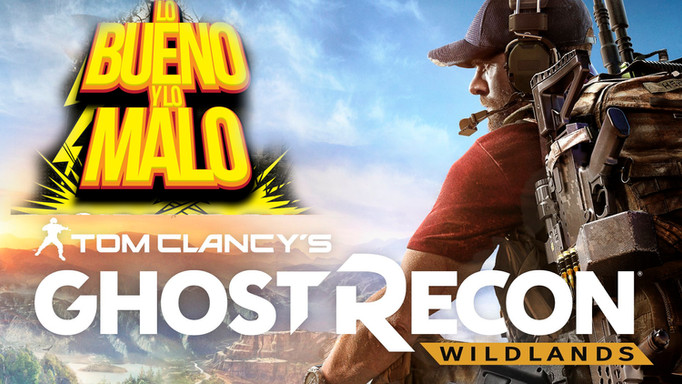LO BUENO Y LO MALO: TOM CLANCY´S GHOST RECON WILDLANDS