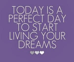 Start Living your Dream