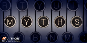 Top Ten TEFL Myths—Busted