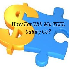 How far will my TEFL teaching salary go?