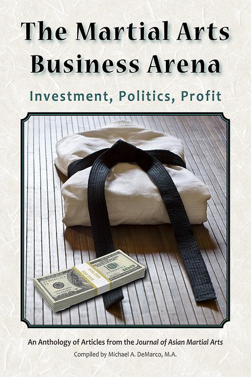 The Martial Arts Business Arena: Investment, Politics, Profit