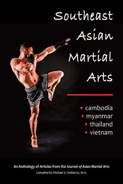 Southeast Asian Martial Arts: Cambodia, Myanmar, Thailand, Vietnam