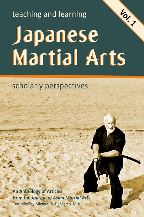 Teaching and Learning Japanese Marital Arts: Scholarly Perspectives Vol. 1