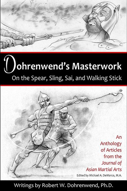Dohrenwend's Masterwork On the Spear, Sling, Sai, and Walking Stick