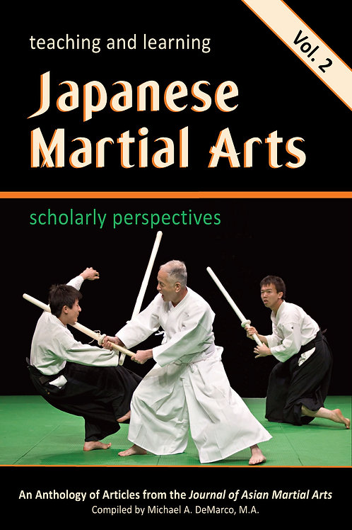 Teaching and Learning Japanese Martial Arts: Scholarly Perspectives Vol.2