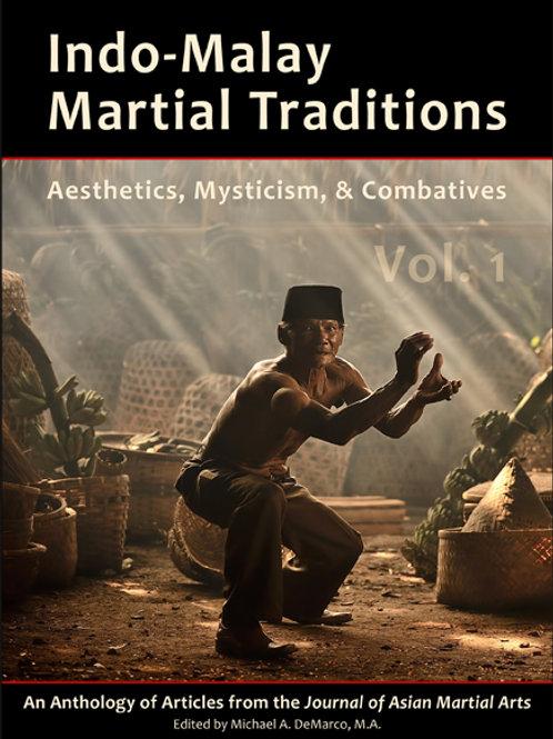 Indo-Malay Martial Traditions: Aesthetics, Mysticism & Combatives, Vol. 1
