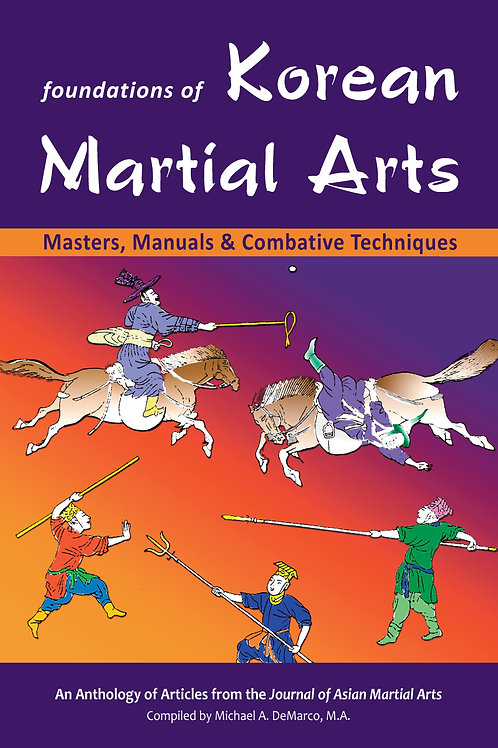 Foundations of Korean Martial Arts: Masters, Manuals & Combative Techniques