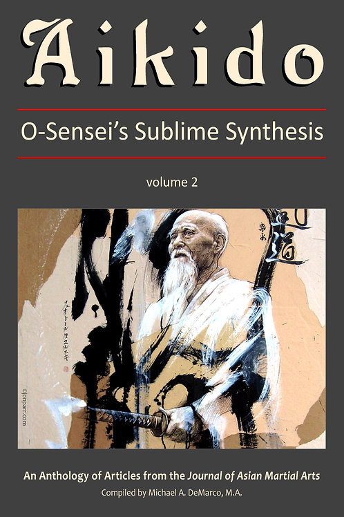 Aikido: O'Sensei's Sublime Synthesis, Vol. 2