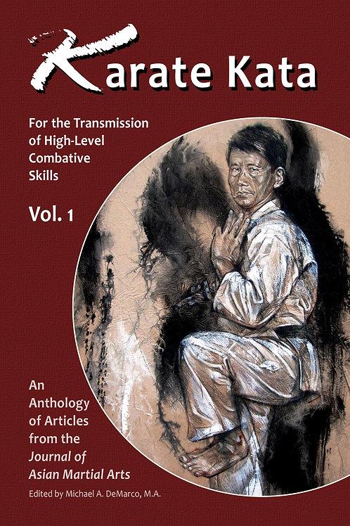 Karate Kata: Forthe Transmission of High-Level Combative Skills, Vol. 1