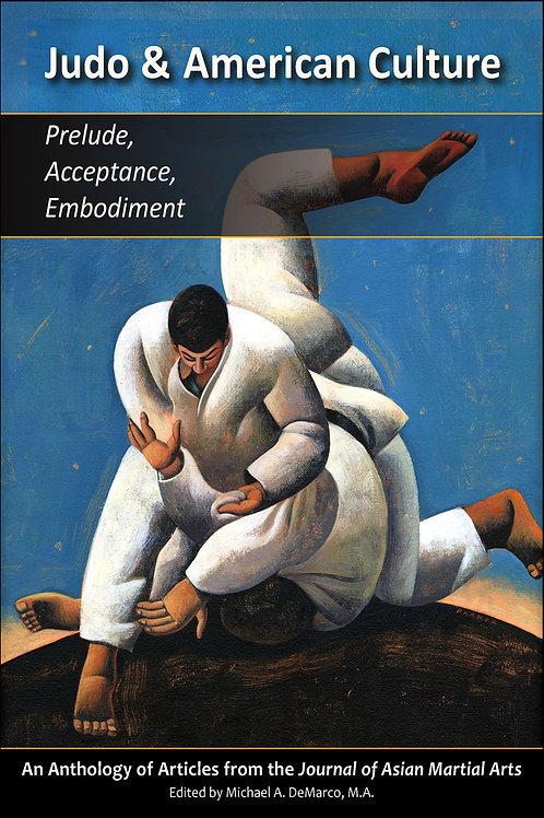 Judo &American Culture—Prelude, Acceptance, Embodiment