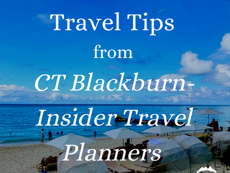 Travel Tips from CT Blackburn - Insider Travel Planners