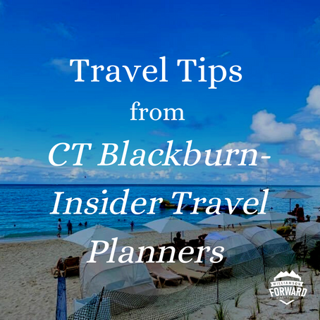 Travel Tips from CT Blackburn - Insider Travel Planners