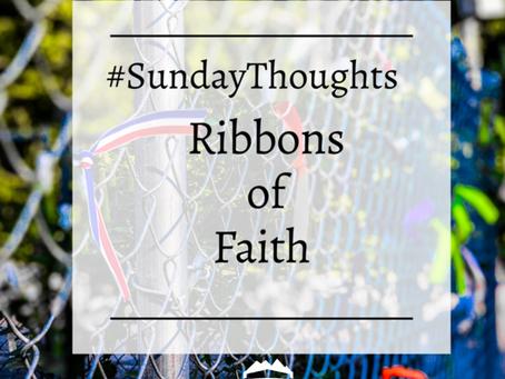 #SundayThoughts: Ribbons of Faith