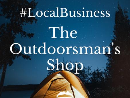 #LocalBusiness: The Outdoorsman's Shop