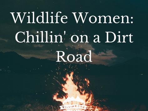 Wildlife Women: Chillin' on a Dirt Road