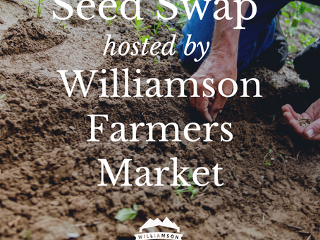 It's Seed Swap Time at the Williamson Farmers Market!