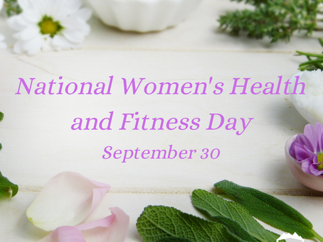 National Women's Health and Fitness Day- Take Care of You!