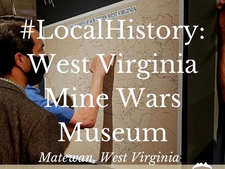 #LocalHistory: West Virginia Mine Wars Museum