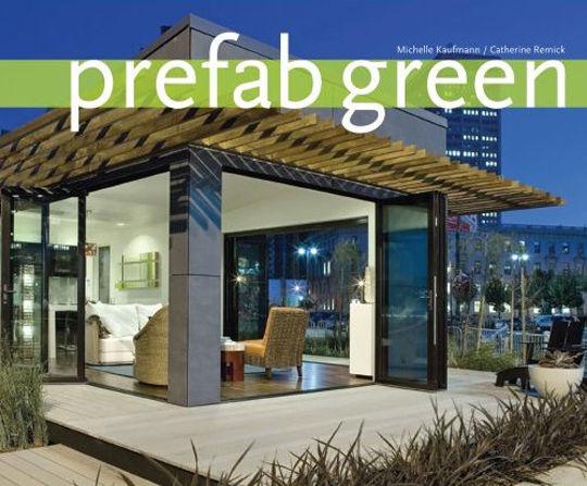 Prefab Green, Co-Authored with Michelle Kaufmann