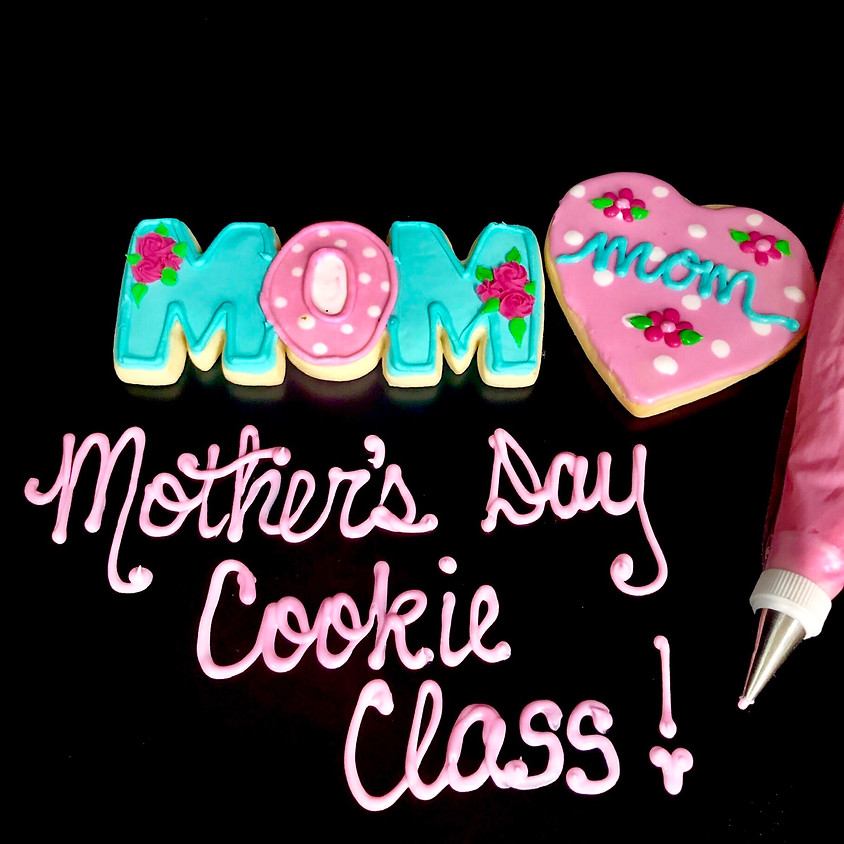 Cookie Decorating Class - Mother's Day