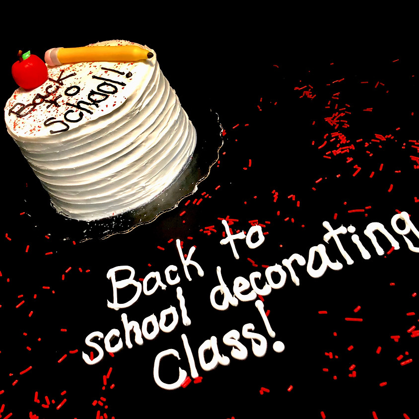 Cake Decorating Class - Back to School 5:30pm