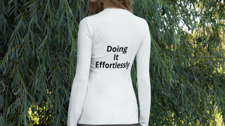 "Women's Rash Guard ""Doing It Effortlessly"""