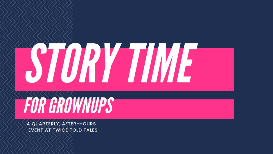 Story Time for Grownups:  The After Hours Event You Didn't Know You Needed